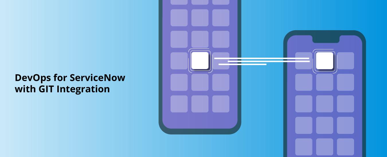 DevOps for ServiceNow with GIT Integration
